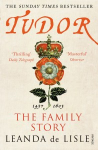 Tudor: The Family Story by Leanda de Lisle (Vintage, £8.99)