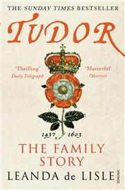 Tudor: The Family Story by Leanda de Lisle