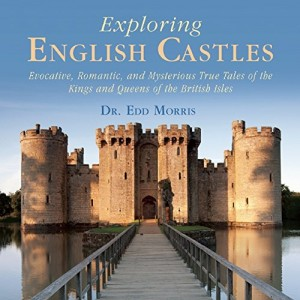 Exploring English Castles Interview with Edd Morris