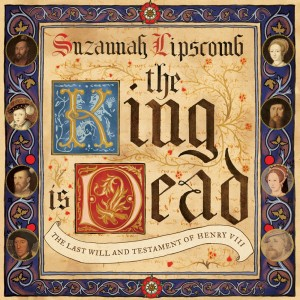 The King is Dead Interview with Suzannah Lipscomb
