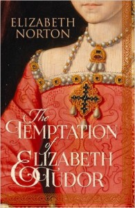 Temptation of Elizabeth Tudor Interview with Elizabeth Norton