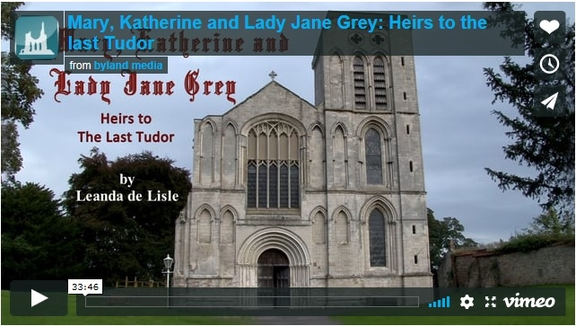 Mary, Katherine and Lady Jane Grey: Heirs to the last Tudor – Talk by Leanda de Lisle