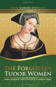 'The Forgotten Tudor Women' Interview with Sylvia Soberton